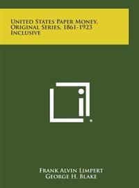 United States Paper Money, Original Series, 1861-1923 Inclusive