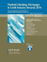 Plunkett's Banking, Mortgages & Credit Industry Almanac 2014