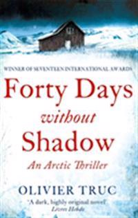 Forty days without shadow - an arctic thriller