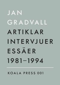 Artiklar, intervjuer, essäer 1981-1994 - 1981-1994