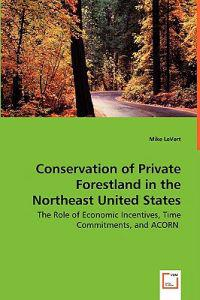 Conservation of Private Forestland in the Northeast United States