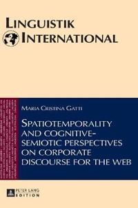 Spatiotemporality and Cognitive-Semiotic Perspectives on Corporate Discourse for the Web
