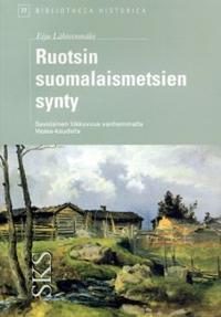 Ruotsin suomalaismetsien synty ja savolainen liikkuvuus vanhemmalla Vaasa-kaudella