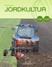 Jordkultur; lærebok for vg2 Landbruk og gartnernæring og vg3 Landbruk