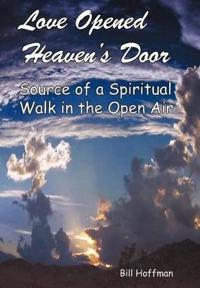 Love Opened Heaven's Door