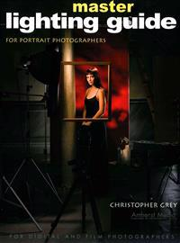 Master Lighting Guide for Portrait Photographers [With DVD]
