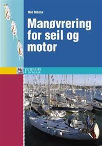 Manøvrering for seil og motor - Rob Gibson pdf epub