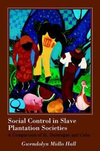 Social Control in Slave Plantation Societies