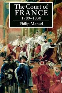 The Court of France, 1789-1830