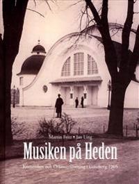 Musiken på Heden : konserthus och orkesterförening i Göteborg 1905