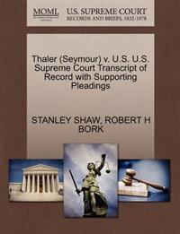 Thaler (Seymour) V. U.S. U.S. Supreme Court Transcript of Record with Supporting Pleadings