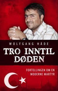 Tro inntil døden - Wolfgang Häde   Ridgeroadrun.org