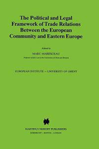 The Political and Legal Framework of Trade Relations Between the European Community and Eastern Europe