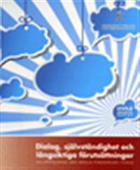 Dialog, självständighet och långsiktiga förutsättningar : - en uppföljning med ideella föreningar i fokus