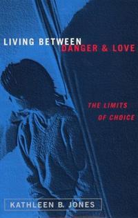 Living Between Danger and Love