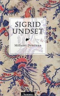 Madame Dorthea - Sigrid Undset | Ridgeroadrun.org