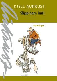 Slipp ham inn! - Kjell Aukrust | Ridgeroadrun.org