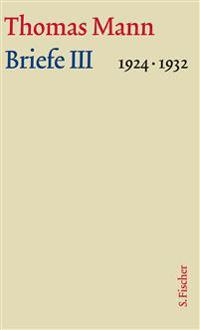 Briefe III 1924-1932. Große kommentierte Frankfurter Ausgabe