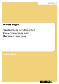 Privatisierung Der Deutschen Wasserversorgung Und Abwasserentsorgung