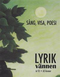 Lyrikvännen 6(2013) Sång, visa, poesi