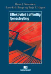 Effektivitet i offentlig tjenesteyting - Rune J. Sørensen, Lars-Erik Borge, Terje P. Hagen | Inprintwriters.org