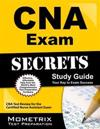 CNA Exam Secrets: CNA Test Review for the Certified Nurse Assistant Exam