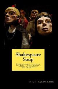"Shakespeare Soup: Condensed Adaptations of the Bard's ""Julius Caesar,"" ""Taming of the Shrew"" and ""Hamlet"""