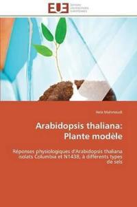 Arabidopsis Thaliana: Plante Modele