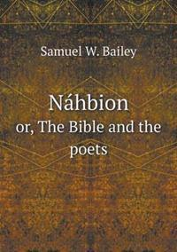 Nahbion Or, the Bible and the Poets