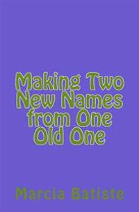 Making Two New Names from One Old One