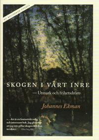 Skogen i vårt inre : utmark och frihetsdröm