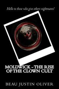 Moldwick - The Rise of the Clown Cult