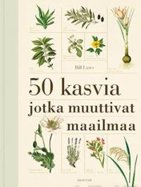 50 kasvia jotka muuttivat maailmaa