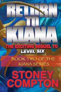 Return to Kiana: The Sequel to Level Six