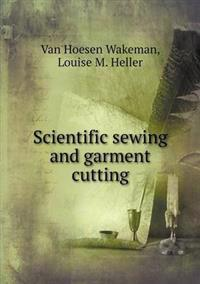 Scientific Sewing and Garment Cutting