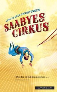 Saabyes cirkus - Lars Saabye Christensen | Ridgeroadrun.org