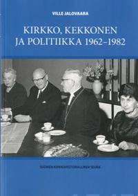 Kirkko, Kekkonen ja politiikka 1962-1982
