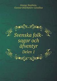 Svenska Folk-Sagor Och Afventyr Delen 1