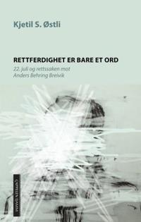 Rettferdighet er bare et ord - Kjetil Stensvik Østli | Ridgeroadrun.org