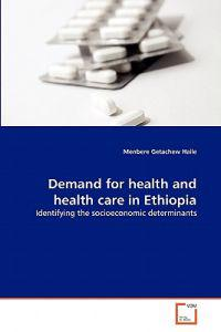 Demand for Health and Health Care in Ethiopia