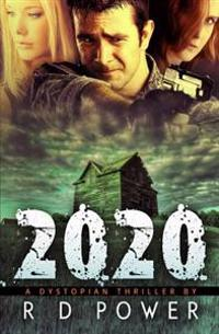 2020: A Dystopian Thriller