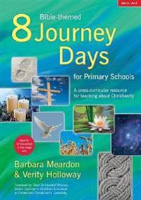 8 bible-themed journey days for primary schools - a cross-curricular resour