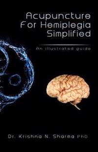 Acupuncture for Hemiplegia Simplified: An Illustrated Guide