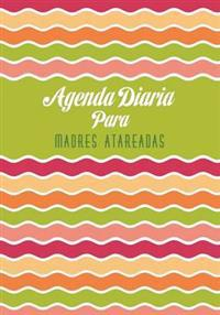 Agenda Diaria Para Madres Atareadas