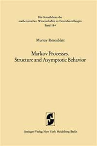 Markov Processes, Structure and Asymptotic Behavior