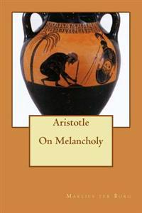Aristotle on Melancholy