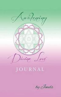 Awakening Divine Love Journal