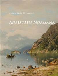 Adelsteen Normann - Bjørn Tore Pedersen | Inprintwriters.org