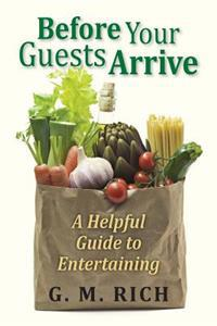Before Your Guests Arrive: A Helpful Guide to Entertaining