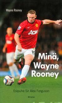Minä, Wayne Rooney